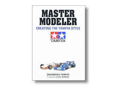 MASTER MODELER CREATING THE TAMIYA STYLE